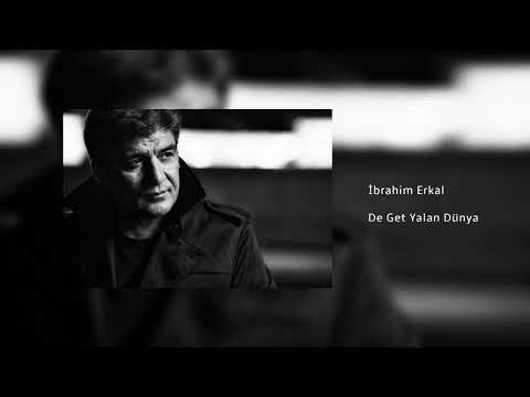 İbrahim Erkal -  De Get Yalan Dünya