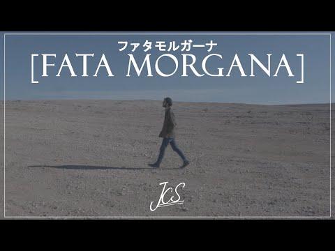 [Fata Morgana] - JCS (official video)
