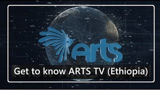 Get to know ARTS TV of Ethiopia