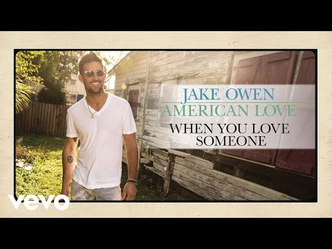 Jake Owen - When You Love Someone (Audio)