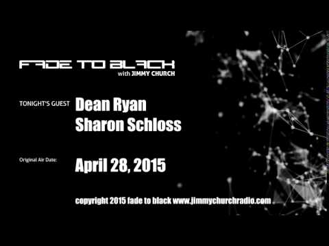 Ep. 247 FADE to BLACK Jimmy Church w/ Dean Ryan, Sharon Schl