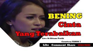 BENING [Cinta Yang Terabaikan] Live At Hitam Putih (10-09-2014) Courtesy TARNS 7