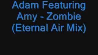 Baixar Adam Featuring Amy - Zombie (Eternal Air Mix)