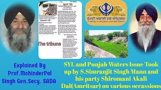 Prof.MohinderPal Singh gen.secy. SAD(Amritsar) Explaining SYL and Punjab Water Issues