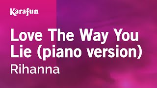 Karaoke Love The Way You Lie (piano version) - Rihanna *
