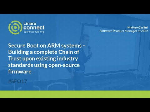 Secure Boot on ARM systems – SFO17-201