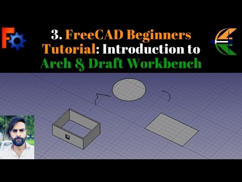 3. FreeCAD Beginners Tutorial: Introduction to Arch & Draft Workbench