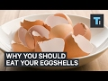 This is why you might want to start eating eggshells