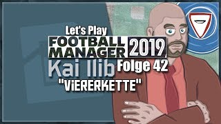 Let's Play / Football Manager 2019 / Kai Ilib - Viererkette / Kiel / Deutsch / Folge #42