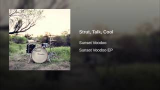 Strut, Talk, Cool