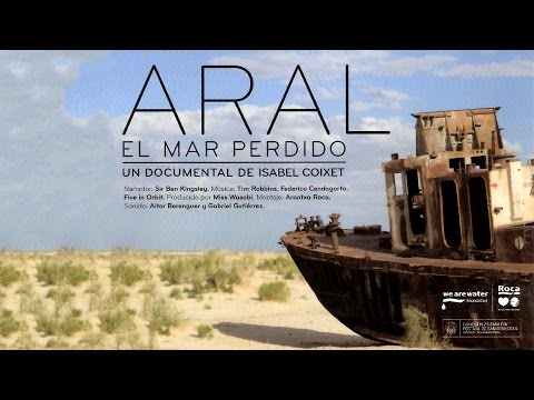 "Full Documentary: ""Aral. The lost sea"" by Isabel Coixet 