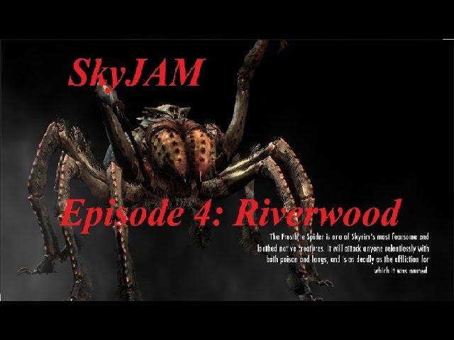 SkyJAM Episode 4: Riverwood #1