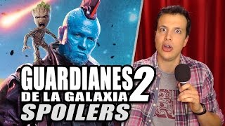 SPOILERS de GUARDIANES DE LA GALAXIA 2 / Guardians of the Galaxy Vol. 2 Review