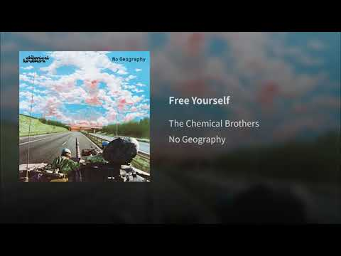 Free Download The Chemical Brothers - Free Yourself (no Geography 2019) Mp3 dan Mp4