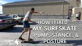 How I Fixed My Surfskate Pump, Stance, & Posture