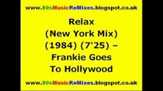 Relax (New York Mix) - Frankie Goes To Hollywood