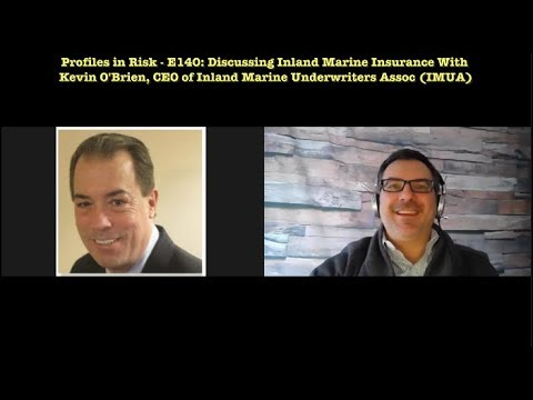 E140 - Kevin O'Brien, President Of The Inland Marine Underwriters Assoc (IMUA)