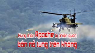 Hung thần Apache bị phiến quân bắn nổ tung trên không