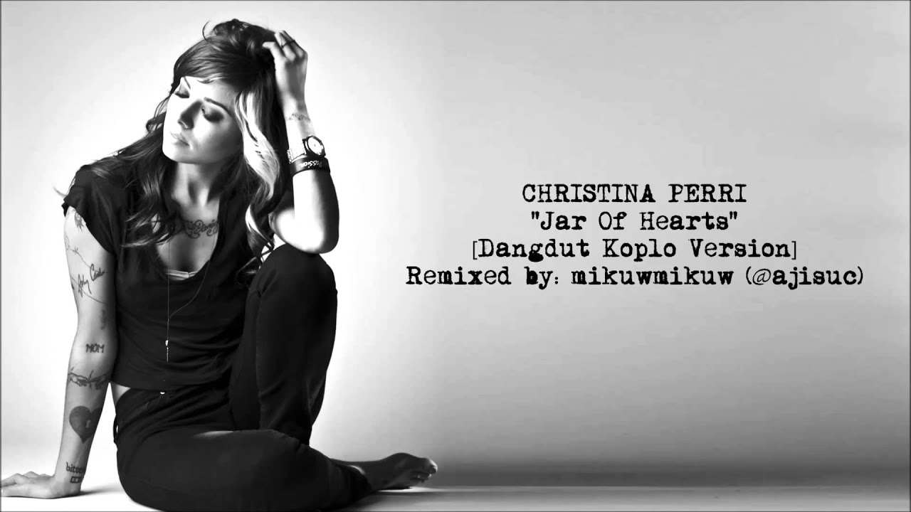 Christina Perri - Jar Of Hearts [Dangdut Koplo Version by @ajisuc ...