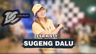 Download DC.MUSIK    ESA RISTY - SUGENG DALU (OFFICIAL LIVE VIDEO)