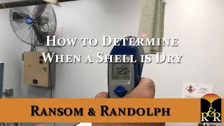 How to Determine When a Shell is Dry