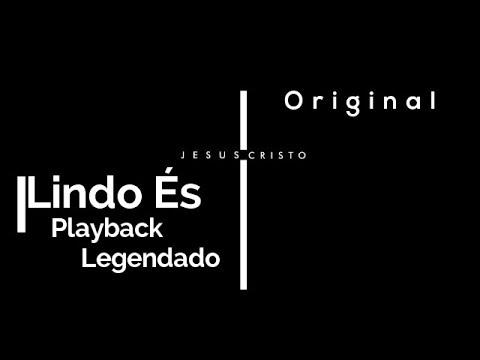 Lindo És - Playback - Legendado - Original