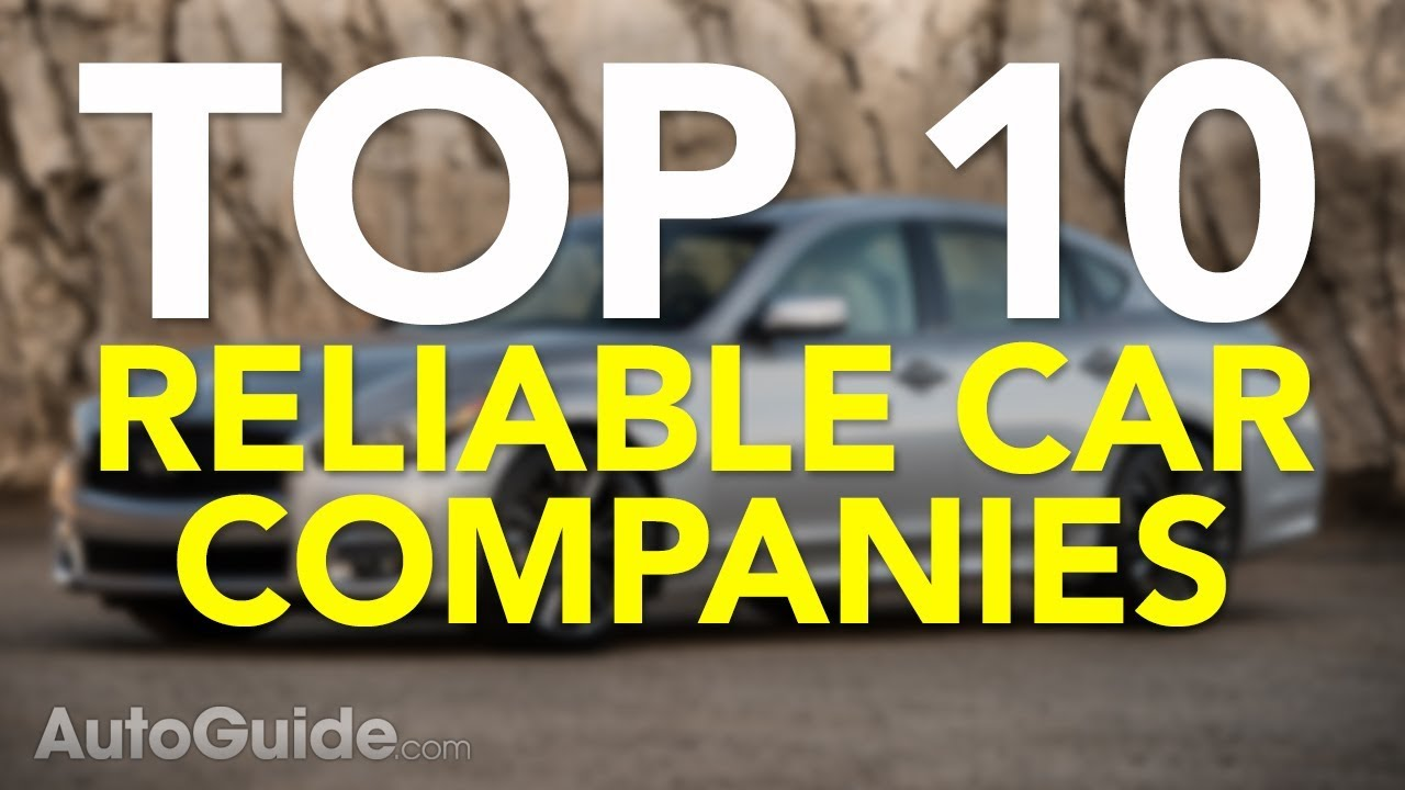 Top 10 Most Reliable Car Companies - YouTube