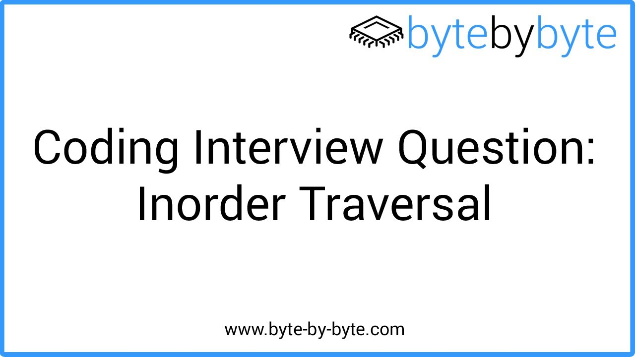 Interview Question: Inorder Traversal