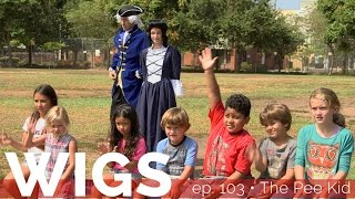 Wigs • The Pee Kid [ep. 103]