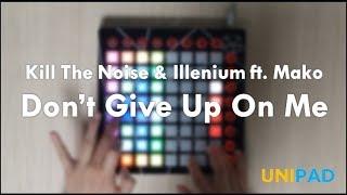 Kill The Noise u0026 Illenium - Don't Give Up On Me ft. Mako   Launchpad (Unipad) Cover - Quaestio