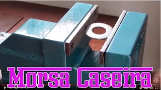 Morsa Caseira, How To Make A Heavy Duty Steel Vise