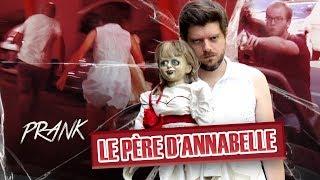 Pranque: Le Père D'Annabelle / Scare prank