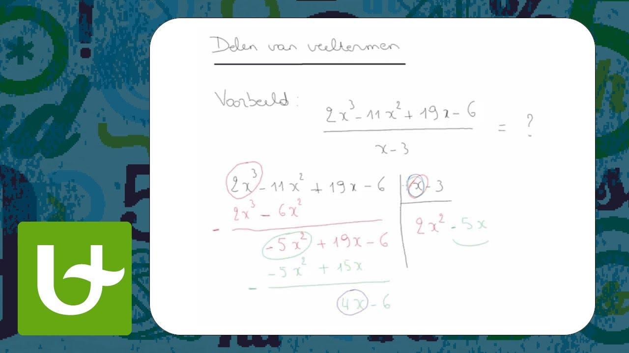 Delen van veeltermen  Methode 1 Euclidische deling
