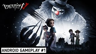 Identity V Android Gameplay #1 - Game to sahi h - Very addictive game