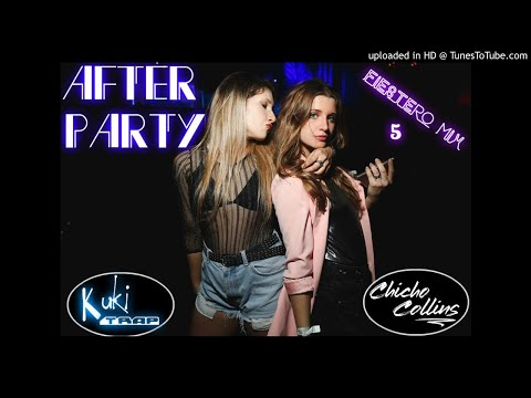 AFTER PARTY (5) ✘ CHICHO COLLINS DJ ✘ KuKiTRap DJ  (Perreo Pal After Fiestero)