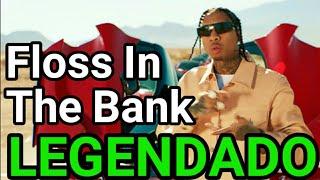 Tyga - Floss In The Bank (Legendado)
