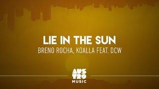 Breno Rocha Koalla Feat DCW Lie In The Sun