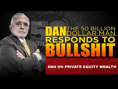 DAN ON PRIVATE EQUITY WEALTH | DAN RESPONDS TO BULLSHIT
