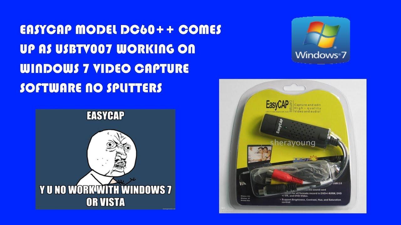 easycap model dc60 comes up as usbtv007 working on windows 7 video capture software no. Black Bedroom Furniture Sets. Home Design Ideas