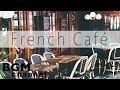 French Cafe - Romantic Accordion - Jazz & Bossa Nova Instrumental