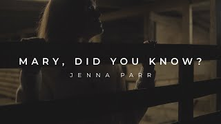 JENNA PARR - Mary, Did You Know? (Official Music Video)