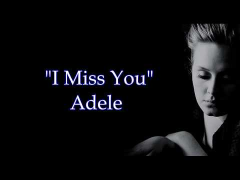 Adele - I Miss You (Oficcial Lyrics Video) HD