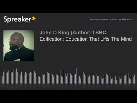 Edification: Education That Lifts The Mind (made with Spreaker)