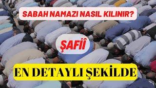 SABAH NAMAZI NASIL KILINIR (ŞAFİİ)