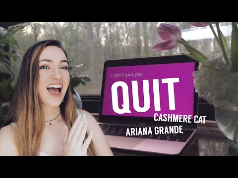 CASHMERE CAT - QUIT (FEAT. ARIANA GRANDE) REACTION