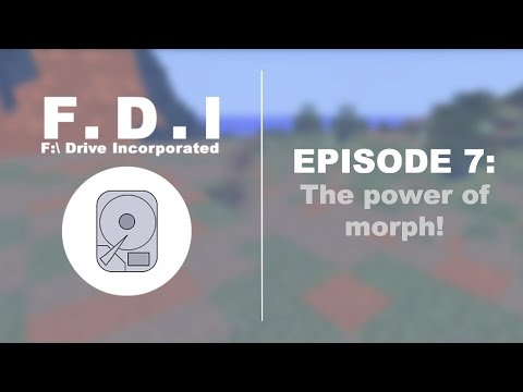 F:\ Drive Incorporated - Episode 7: The power of morph!