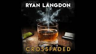 Ryan Langdon - Crossfaded