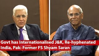 Govt has Internationalised J&K, Re-hyphenated  India, Pak: Former FS Shyam Saran