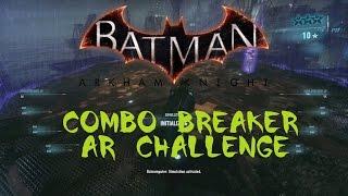 Batman Arkham Knight [Combo Master] Combat AR Challenge Walkthrough