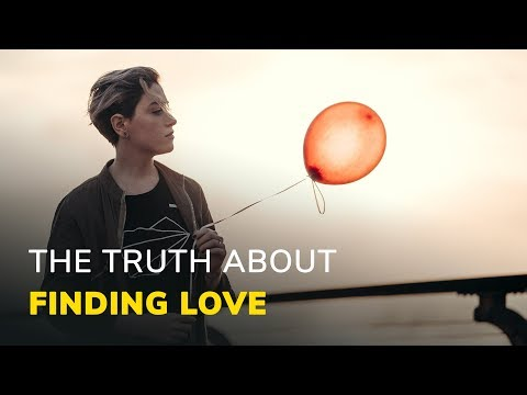 The Truth About Finding Love